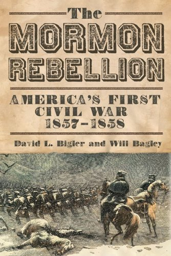 The Mormon Rebellion- America's First Civil War, 1857–1858