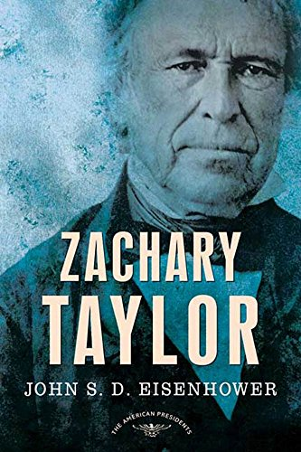 Zachary Taylor- The American Presidents Series- The 12th President, 1849-1850