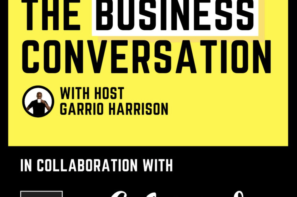 The Business Conversation Podcast with Garrio Harrison: Upcoming Appearance!